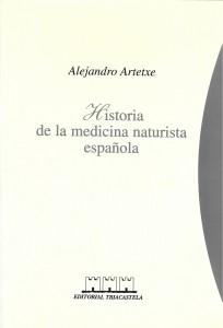 Libro de Alejandro Arteche, Historia de la medicina naturista española.Arteche